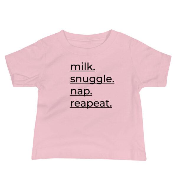 "Baby T-Shirt ""Milk. Snuggle. Nap. Repeat"""